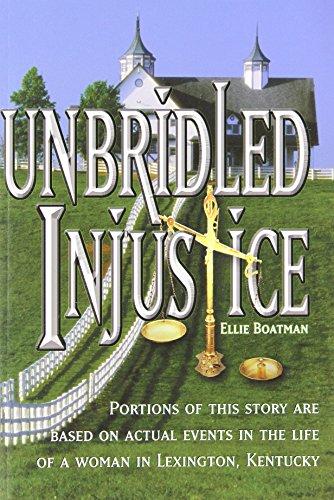 9781598000580: Unbridled Injustice