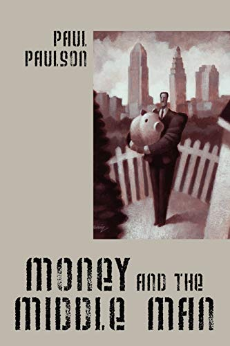 Money and the Middle Man: Paul Paulson