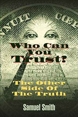 Who Can You Trust: The Other Side of the Truth: Samuel Smith