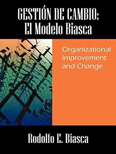 9781598001136: GESTIÓN DE CAMBIO: El Modelo Biasca. Organizational Improvement and Change (Spanish Edition)
