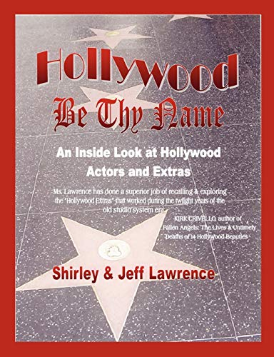 Hollywood Be Thy Name: An Inside Look: Jeff Lawrence, Shirley