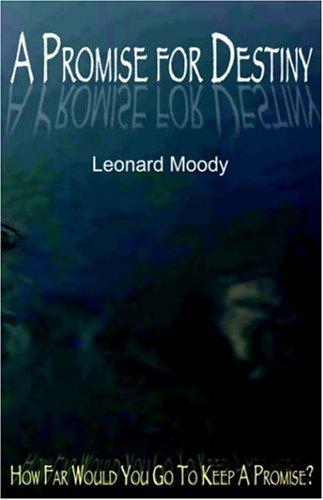 A Promise for Destiny: Leonard Moody