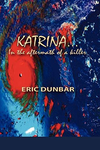 Katrina: In the Aftermath of a Killer: Eric Dunbar
