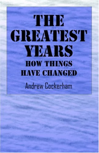 The Greatest Years: How Things Have Changed: Andrew Cockerham