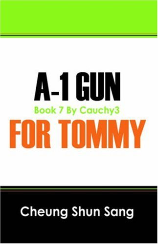 A 1 Gun for Tommy: The Best of My 7: Cheung Shun Sang