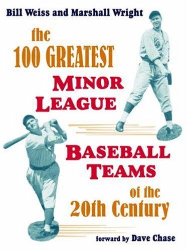 9781598002683: The 100 Greatest Minor League Baseball Teams of the 20th Century