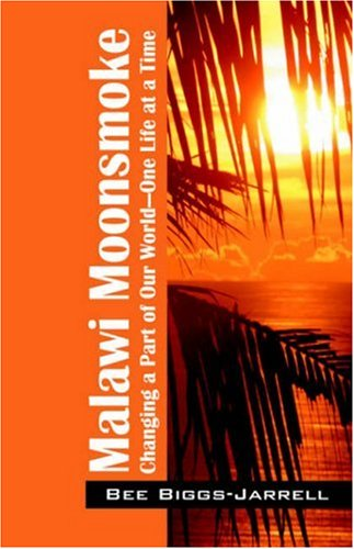 9781598003420: Malawi Moonsmoke: Changing a Part of Our World -- One Life at a Time
