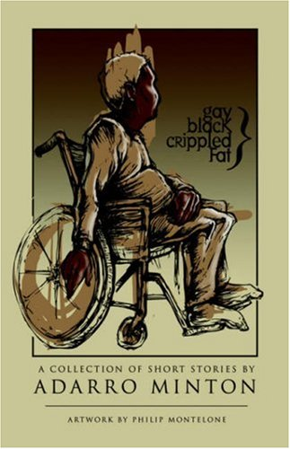9781598003864: Gay, Black, Crippled, Fat: A Collection of Short Stories