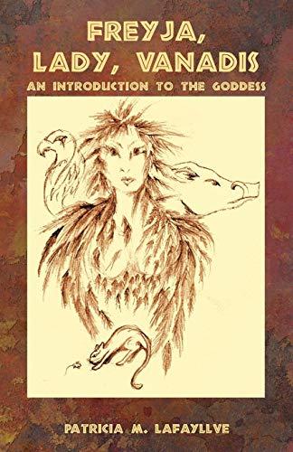 9781598004212: Freyja, Lady, Vanadis: An Introduction to the Goddess