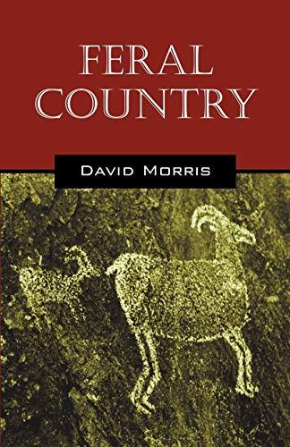 Feral Country: David Morris