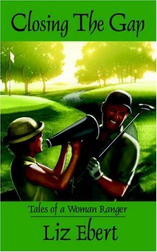 9781598004847: Closing The Gap: Tales of a Woman Ranger