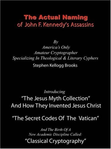 9781598005479: The Actual Naming of John F. Kennedy's Assassins: The Vatican Ciphers