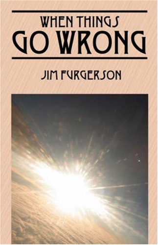 When Things Go Wrong [Paperback] by Furgerson, Jim: Furgerson, Jim