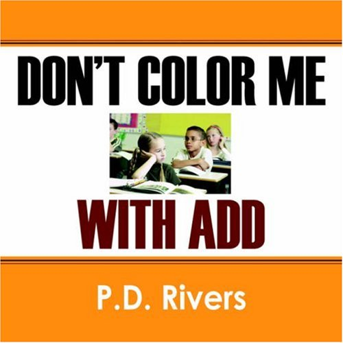 Dont Color Me with Add: P. D. Rivers