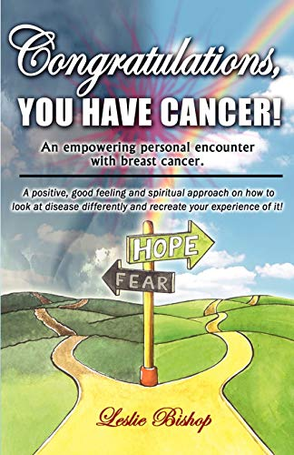 9781598006445: Congratulations, You Have Cancer!