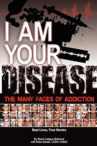 9781598006995: I Am Your Disease: The Many Faces of Addiction