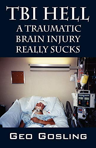 9781598007220: TBI Hell: A Traumatic Brain Injury Really Sucks