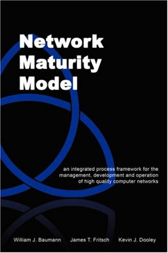 9781598007763: Network Maturity Model: An Integrated Process Framework for the Management, Development and Operation of High Quality Computer Networks