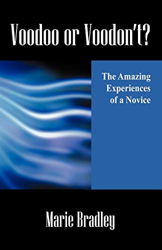 9781598007978: Voodoo or Voodon't? The Amazing Experiences of a Novice