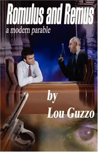 Romulus and Remus: A Modern Parable: Lou Guzzo
