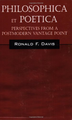 PHILOSOPHICA et POETICA: Perspectives from a Postmodern Vantage Point: Davis, Ronald F