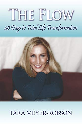 9781598009835: The Flow: 40 Days to Total Life Transformation