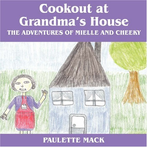 9781598009989: Cookout at Grandma's House: The Adventures of Mielle and Cheeky