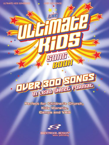 9781598020670: The Ultimate Kids Songbook: Over 300 Worship Songs in Lead Sheet Format