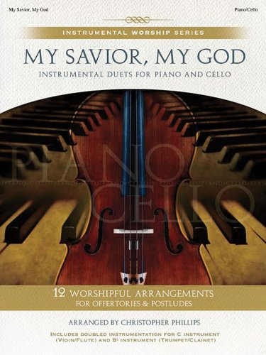 9781598021172: My Savior, My God: Instrumental Duets for Piano and Cello (Instrumental Worship Series)