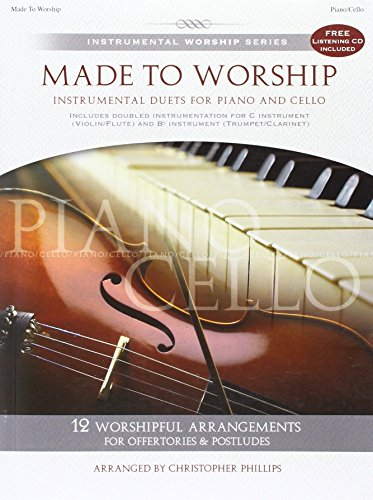 Made to Worship: Instrumental Duets for Piano and Cello (Instrumental Worship (Brentwood-Benson)) (9781598021189) by Christopher Phillips