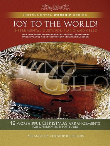 9781598021448: Joy To The World! Piano/Cello Songbook (Listening CD Included Inside Back Cover) (Instrumental Worship)