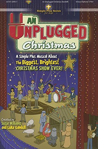 9781598022544: An Unplugged Christmas: A Simple Plus Musical about the Biggest, Brightest Christmas Show Ever!