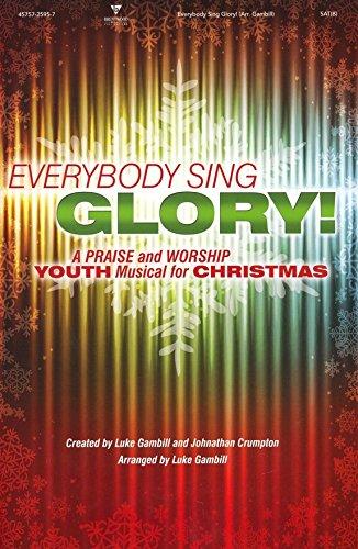 Everybody Sing Glory!: A Praise and Worship: Luke Gambill