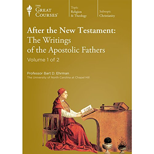 After the New Testament: The Writings of the Apostolic Fathers (Great Courses The Teaching Company)...