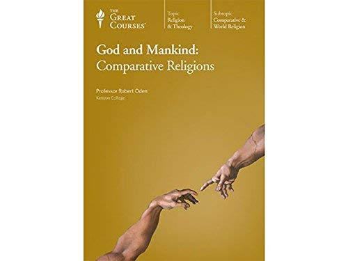 God and Mankind: Comparative Religions [The Great Courses -- CD set with Course Guidebook -- ...