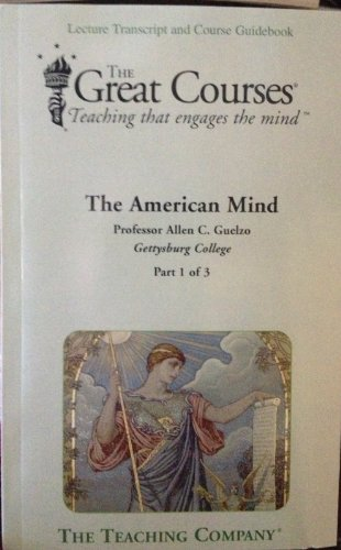 9781598031133: The American Mind (3 part set) (The Great Courses Lecture Transcript and Course Guidebook, Parts 1 - 3)