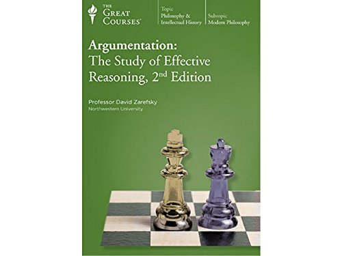 Argumentation: The Study of Effective Reasoning, 2nd Edition Part 1 and Part 2 (Great Courses No. ...