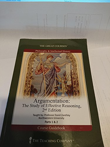 Argumentation: The Study of Effective Reasoning Part 1 and 2, 2nd Edition (The Great Courses, The ...