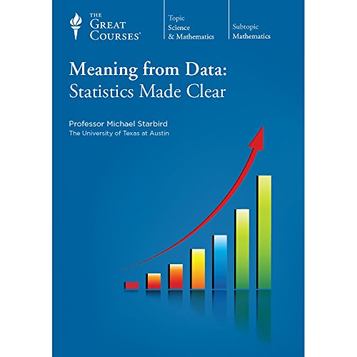 MEANING from DATA: STATISTICS made CLEAR; the GREAT COURSES, PART 2, Science & Mathematics, 2 ...