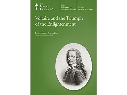 Voltaire and the Triumph of the Enlightenment (Great Courses The Teaching Company): Alan Charles ...
