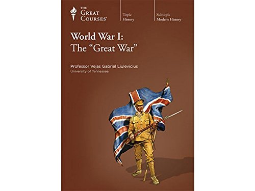 """The Great Courses: World War I: The """"Great War"""": Vejas Gabriel Liulevicius"""