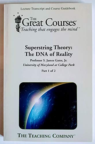 9781598031621: Superstring Theory: The DNA of Reality (Great Courses, 2 Volume Set)
