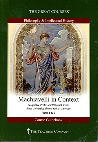 The Teaching Company: Machiavelli in Context DVD: Professor William R.