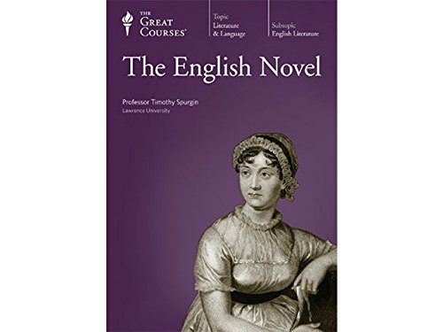 The Great Courses: Literature and English Language: The English Novel: Parts 1 & 2