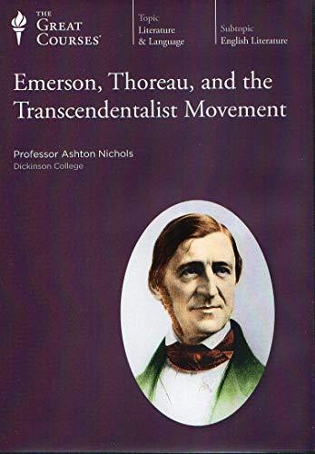 Emerson, Thoreau, and the Transcendentalist Movement (The Great Courses): Professor Ashton Nichols