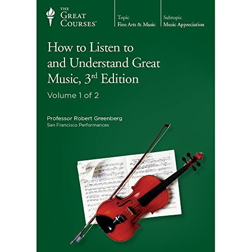 How to Listen to and Understand Great Music, 3rd Edition [The Great Courses -- CD set with Course ...