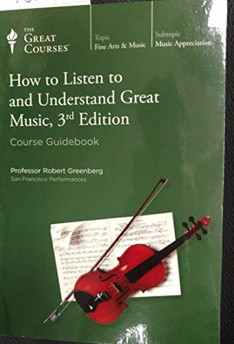 The Great Courses: How to Listen to: Professor Robert Greenberg