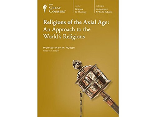 Religions of the Axial Age: An Approach to the World's Religions - The Teaching Company DVDs (...