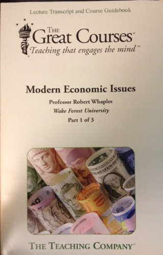 9781598033816: Modern Economic Issues (Lecture Transcript and Course Guide Book) (The Great Courses)