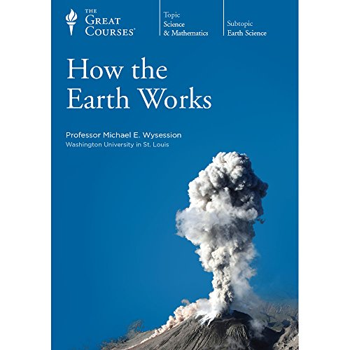 How the Earth Works (The Great Courses)